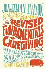 The Revised Fundamentals of Caregiving by Jonathan Evison (2012, Hardcover) 1st