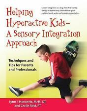 Helping Hyperactive Kids - A Sensory Integration Approach : Techniques and...