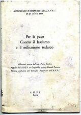 Cons.Naz. A.N.P.I.#PER LA PACE CONTRO IL FASCISMO E IL MILITARISMO TEDESCO#1961