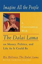 Imagine All the People: A Conversation with the Dalai Lama on Money, Politics,