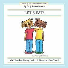 The Maji and Mongo: Let's Eat! : Maji Teaches Mongo What It Means to Eat...