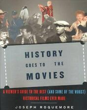 History Goes to the Movies: A Viewer's Guide to the Best (and Some of the Worst