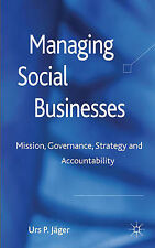Managing Social Businesses: Mission, Governance, Strategy and Accountability, Jä