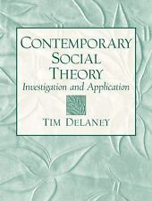 Contemporary Social Theory : Investigation and Application by Tim Delaney...