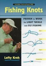 Fishing Knots: Proven to Work for Light Tackle and Fly Fishing by Kreh, Lefty