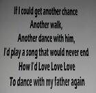 LOVE TO DANCE WITH MY FATHER AGAIN CRAFT VINYL STICKER DECAL DECORATION