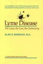 Lyme Disease: The Cause, the Cure, the Controversy (A Johns Hopkins Pr-ExLibrary