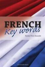 French Key Words: The Basic 2, 000 Word Vocabulary in a Hundred Units Arranged b