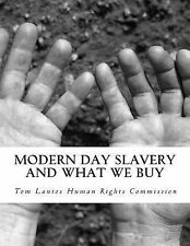 Modern Day Slavery and What We Buy by Tom Lantos Human Rights Commission...