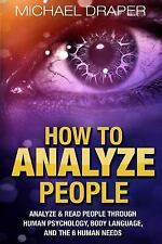 How to Analyze People 101: How to Analyze People : Analyze and Read People...