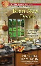 A Merry Muffin Mystery: Bran New Death 1 by Victoria Hamilton (2013, Paperback)