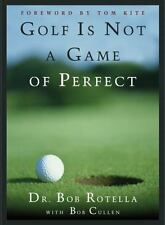 Golf is Not a Game of Perfect by Dr. Bob Rotella, Good Book