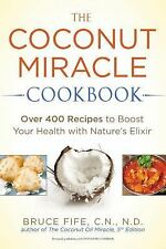 The Coconut Miracle Cookbook Paperback Book by Bruce Fife Coconut Oil WT71579