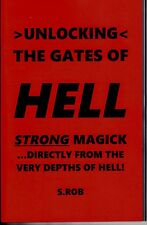 UNLOCKING THE GATES OF HELL book black magick satanism demonology s. rob