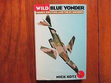 """NICK  KOTZ   Signed  Book (""""WILD  BLUE  YONDER""""--1988  First  Edition  Hardback)"""