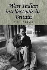 Studies in Imperialism MUP: West Indian Intellectuals in Britain by Bill...
