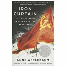 Iron Curtain : The Crushing of Eastern Europe, 1944-1956 by Anne Applebaum...