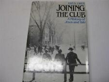 Joining the Club: A History of Jews and Yale by Dan A. Oren