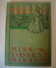 1903 Miss Toosey's Mission Evelyn Whitaker Hardback Book