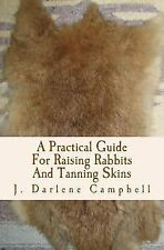 A Practical Guide for Raising Rabbits & Tanning Skins~Meat or Show~Preppers~NEW!