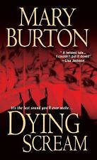 Dying Scream by Mary Burton (2009, Paperback)