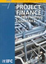 Project Finance in Developing Countries (Lessons of Experience, 7.)-ExLibrary