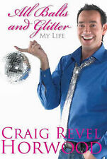 All Balls and Glitter: My Life, Craig Revel Horwood - Hardcover Book Strictly da