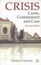 Crisis : Cause, Containment and Cure by Thomas F. Huertas (2011, Paperback,...
