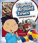 Signing Around Town: Sign Language for Kids (Time to Sign)-ExLibrary