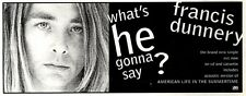 """ARTICLE - ADVERT 29/10/94PGN36 FRANCIS DUNNERY? WHAT'S HE GONNA SAY SINGLE 4X11"""""""