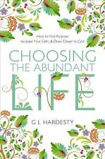 Choosing the Abundant Life, Hardesty, G. L., Very Good Book