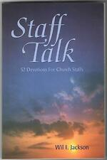 STAFF TALK 52 DEVOTIONS FOR CHURCH STAFFS BY WIL I. JACKSON ISBN 0788019074