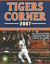 Tigers Corner 2007: An Annual Guide to Detroit Tigers Baseball