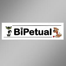 Funny car bumper sticker BiPetual for pet owners of dogs and cats 220mm decal