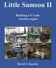"6"" Steam Traction Engine Build Diary - Little Samson 2 by Savage of Kings Lynn"
