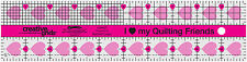 "Creative Grids 2 1/2"" x 10"" I Love My Quilting Friends Sewing and Quilting Ruler"