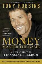 Money Master the Game: 7 Simple Steps to Financial Freedom by Tony Robbins (Hard