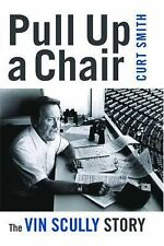 2010-10-31, Pull Up a Chair: The Vin Scully Story, Curt Smith, Excellent, -- Bas