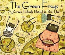 THE GREEN FROGS A Korean Folktale by Yumi Heo  (Story about disobeying)