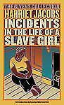 Incidents in the Life of a Slave Girl : The Givens Collection by Harriet...