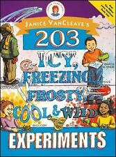 Janice VanCleave's 203 Icy, Freezing, Frosty, Cool, and Wild Experiments, VanCle