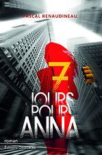 7 jours pour Anna, par Pascal Renaudineau