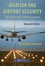 Aviation and Airport Security: Terrorism and Safety Concerns by Kathleen M. Swee