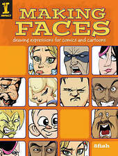 Making Faces: Drawing Expressions for Comics and Cartoons by 8Fish...