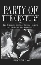 Party of the Century : The Fabulous Story of Truman Capote and His Black and...
