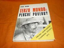Piero Ghebbo, Terzo Mondo: Perché povero?,