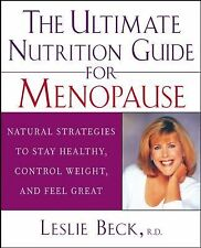 The Ultimate Nutrition Guide for Menopause : Natural Strategies to Stay...
