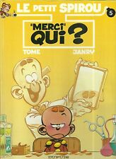BD - LE PETIT SPIROU N° 5 : MERCI QUI ? ( BE - 1ère EDITION ORIGINALE 1994 )