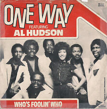 DISCO 45 giri  One Way Featuring Al Hudson* ‎– Who's Foolin' Who / Sweet Lady
