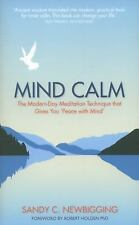 Mind Calm : The Modern-Day Meditation Technique That Gives You 'Peace with...